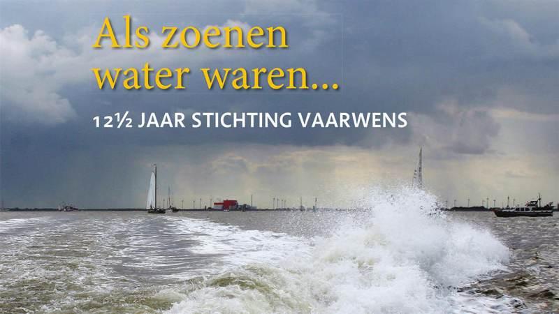 Evert Stel komt met prachtig boek over 12,5 jaar Stichting Vaarwens
